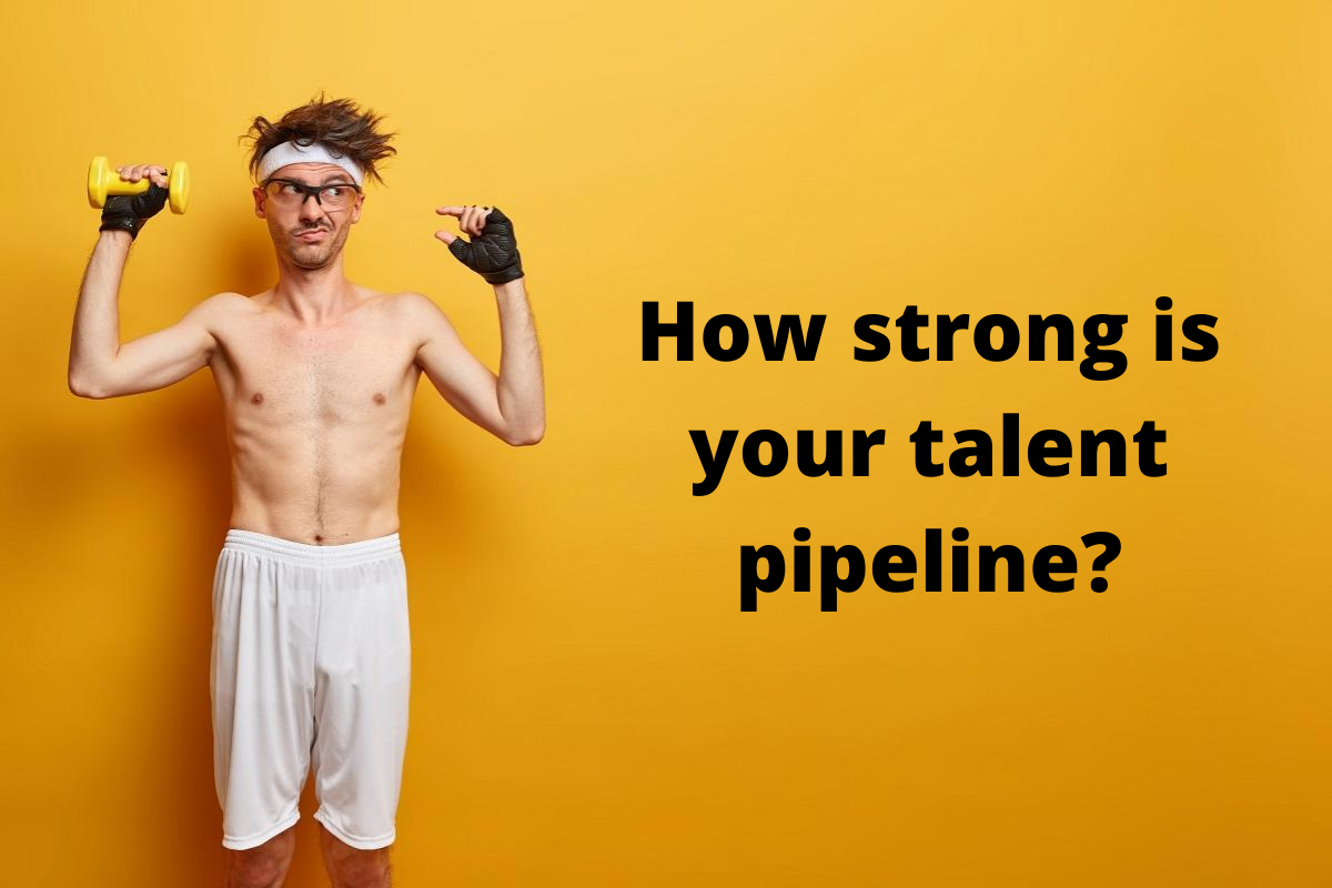 How strong is your talent pipeline?